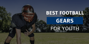 Best Football Gears For Youth Featured Image