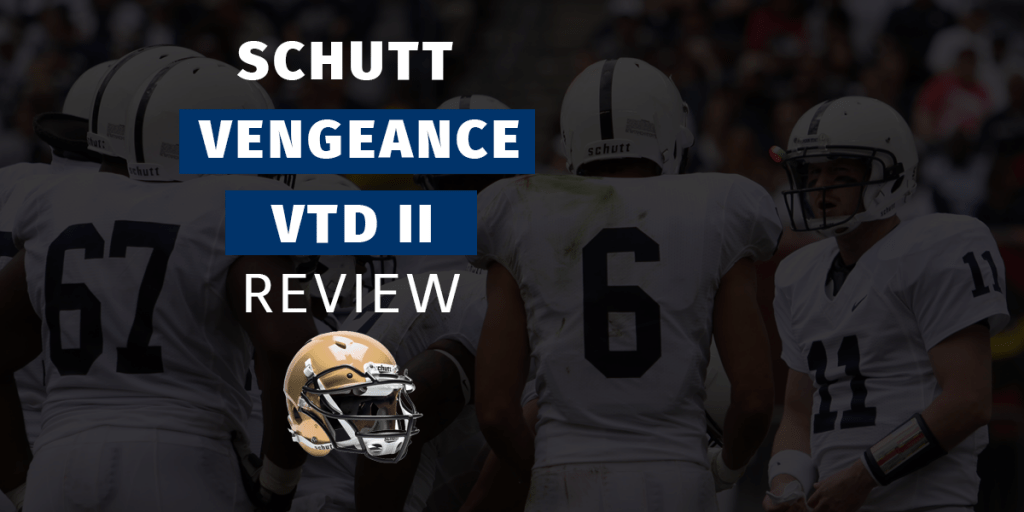 Schutt Vengeance VTD II Featured Image